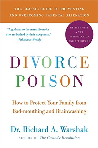 Divorce Poison New and Updated Edition: How to Protect Your Family from Bad-mouthing and Brainwashing ebook