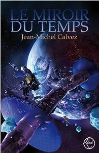 Le Miroir du Temps par Jean-Michel Calvez