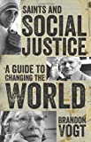img - for Saints and Social Justice: A Guide to the Changing World book / textbook / text book