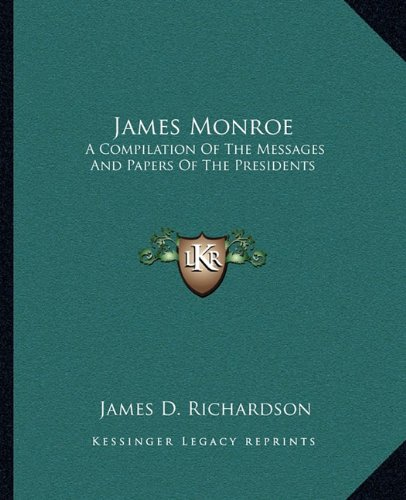 Download James Monroe: A Compilation Of The Messages And Papers Of The Presidents pdf