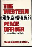 The Western Peace Officer, Frank R. Prassel, 0806110104