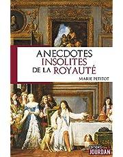 ANECDOTES INSOLITES DE LA ROYAUTE