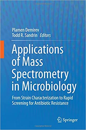 Applications of Mass Spectrometry in Microbiology: From