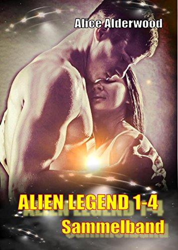 Alien Legend 1-4: Sammelband (German Edition)