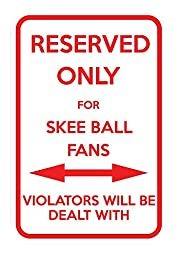 Parking For Skee Ball Fans Others Will Be Dealt With 12X18 Aluminum Metal Sign