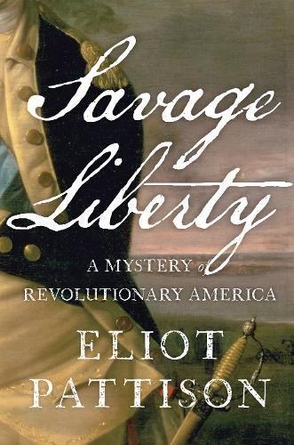 Savage Liberty: A Mystery of Revolutionary America (Bone Rattler)