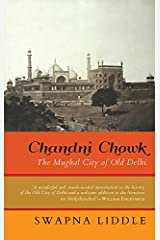 Chandni Chowk: The Mughal City of Old Delhi Hardcover