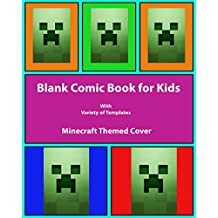 """Blank Comic Book For Kids: Create Your Own Comics With This Comic Book Journal Notebook: Over 100 Pages Large Big 8.5"""" x 11"""" Cartoon / Comic Book With Lots of Templates (Minecraft Blank Comic Books)"""