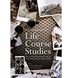 img - for A Companion to Life Course Studies : The Social and Historical Context of the British Birth Cohort Studies(Hardback) - 2011 Edition book / textbook / text book