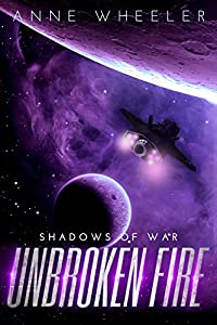 Unbroken Fire (Shadows of War Book 2)