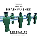 Brainwashed: How Universities Indoctrinate America's Youth | Ben Shapiro,David Limbaugh - foreword