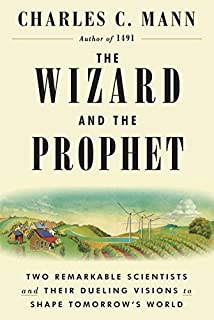Book Cover: The Wizard and the Prophet: Two Remarkable Scientists and Their Dueling Visions to Shape Tomorrow's World
