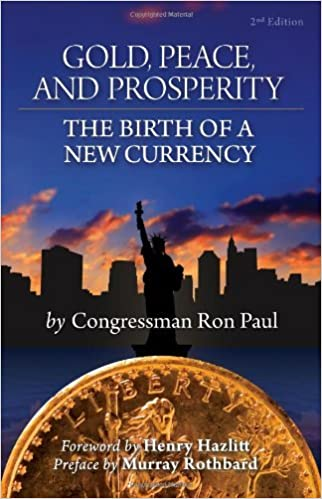 Gold, Peace, and Prosperity Pocket Edition by Ron Paul 2011 ...