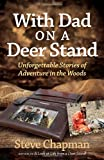 With Dad on a Deer Stand, Steve Chapman, 0736953124