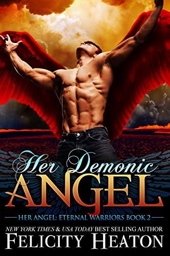 Her Demonic Angel (Her Angel: Eternal Warriors paranormal romance series Book 2)