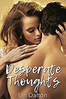 Desperate Thoughts (Victoria Wilde) by [Dalton, Ian, Young, Luke]