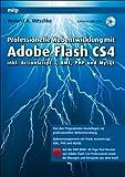 Professionelle Webentwicklung mit Adobe Flash CS4: inkl. ActionScript 3, XML, PHP und MySQL
