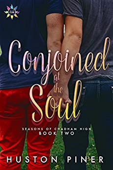 Conjoined at the Soul (Seasons of Chadham High Book 2) by [Piner, Huston]