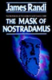 The Mask of Nostradamus: The Prophecies of the World's Most Famous Seer