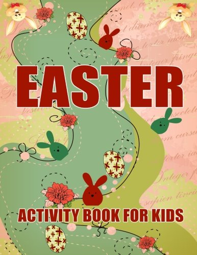 Easter Activity Book for Kids: Easter Activity Book for Older Kids: 22 Word Search Puzzles: 10 Easter Eggs Coloring Page: 20 Mazes And answer: Large Print Activity Book for Girl and Boy pdf epub