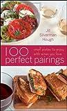 100 Perfect Pairings, Jill Silverman Hough, 0470446315