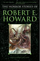 The Horror Stories of Robert E. Howard Kindle Edition