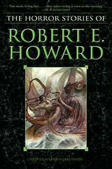 The Horror Stories of Robert E. Howard by [Howard, Robert E.]