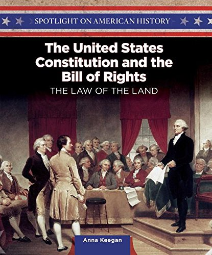 the-united-states-constitution-and-the-bill-of-rights-the-law-of-the-land-spotlight-on-american-history