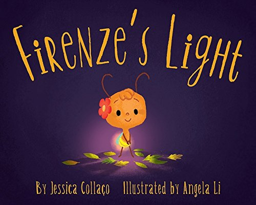 Firenze's Light: A Children's Book about Gratitude, Compassion and Self-Appreciation by [Collaço, Jessica]