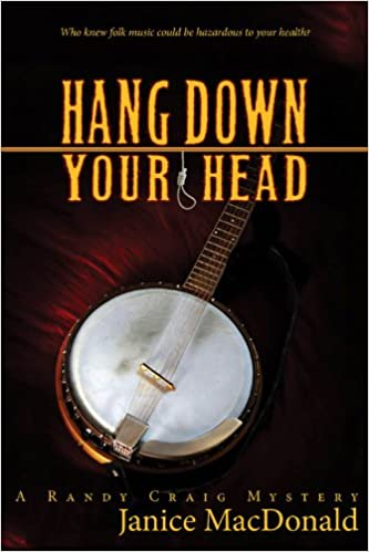 A Randy Craig Mystery Hang Down Your Head