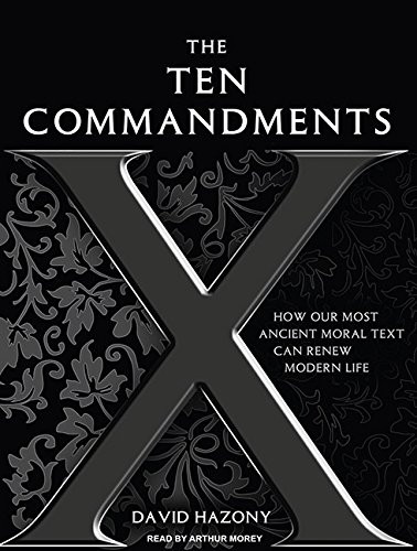 Read Online The Ten Commandments: How Our Most Ancient Moral Text Can Renew Modern Life ebook