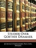 Studier over Goethes Dramaer, Johannes Nathanael Paludan-Müller, 114127048X