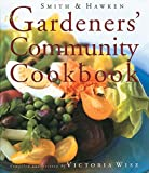 Smith & Hawken: The Gardeners' Community Cookbook