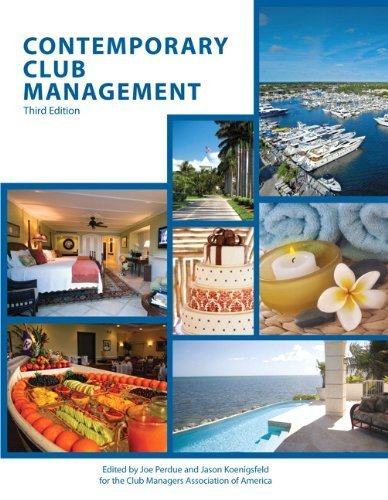 Contemporary Club Management  3Rd Edition  By Perdue  Joe  American Hotel   Lodging Educational Institute   Educational Institute 2012   Paperback  3Rd Edition
