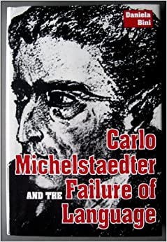 Carlos Michelstaedter and the Failure of Language
