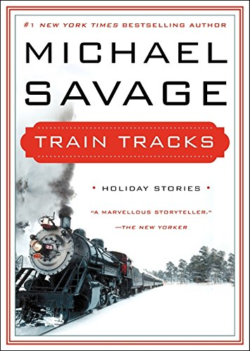 Train Tracks: Family Stories For The Holidays