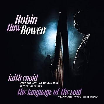 Robin Huw Bowen Iaith Enaidlanguage Of The Soul Amazoncom Music