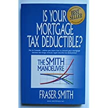 The Smith Manoeuvre: Is Your Mortgage Tax Deductible?
