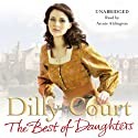 The Best of Daughters Audiobook by Dilly Court Narrated by Annie Aldington