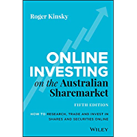 Online Investing on the Australian Sharemarket: How to Research, Trade and Invest in Shares and Securities Online
