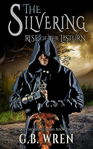 The Silvering: Rise of the Listurn (The Silvering Series Book 2)