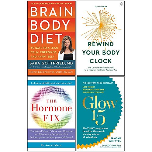 Brain Body Diet [Hardcover], Rewind Your Body Clock, The Hormone Fix, Glow15 Collection 4 Books Set