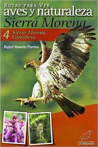 Rutas para ver aves y naturalez en Sierra Morena.: Sierra