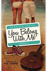 You Belong With Me: Reunion Series Book #2 (Volume 2) Paperback