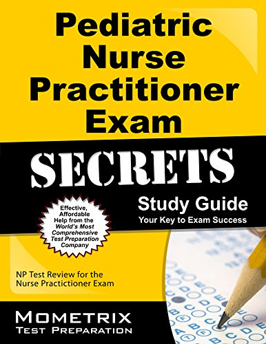 Pediatric Primary Care Nurse Practitioner Exam Secrets Study Guide: NP Test Review for the Nurse Practitioner Exam Pdf
