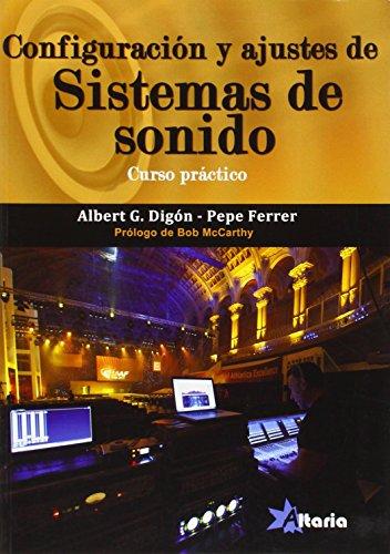 Descargar Libro Configuracion Y Ajustes De Sistemas De Sonido - Curso Practico Albert G. Digon