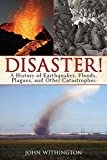 img - for Disaster!: A History of Earthquakes, Floods, Plagues, and Other Catastrophes book / textbook / text book