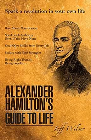 Alexander Hamiltons Guide to Life (English Edition)
