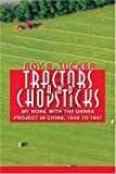 Tractors and Chopsticks, Roy Tucker, 0595347983