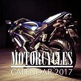 Motorcycles Calendar 2017: 16 Month Calendar